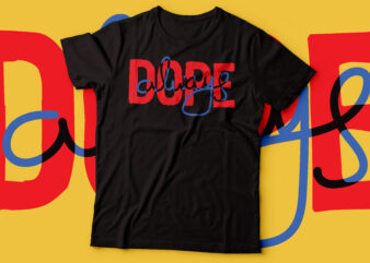 dope always colour tshirt design | vector file commercial USE