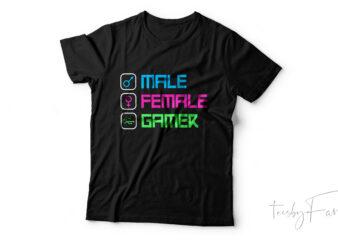 Gamer   Male   Female   Gamer t shirt design cool and new trending design for sale