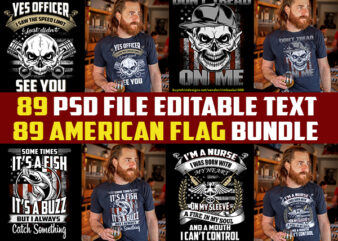 89 American Flag bundles tshirt design skull, Nurse, fishing, firefighter, military, veteran, army PSD editable png Transparent