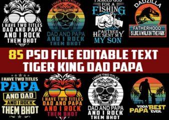 85 FATHER tiger king dad papa tshirt designs template bundles psd file editable text