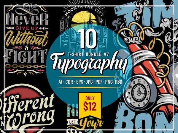 TYPOGRAPHY T-SHIRT DESIGNS BUNDLE PART 7