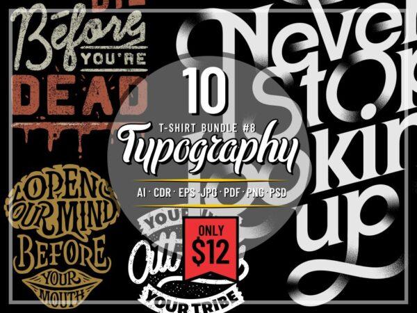 TYPOGRAPHY T-SHIRT DESIGNS BUNDLE PART 8