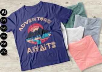 Adventure awaits vector t-shirt design Hiking svg, ai, eps, jpeg, Png, dxf,Pdf, Happy Camper SVG, Hiking Mountains Campfire Tent T-Shirt, instant download, Camp life SVG, Digital file.