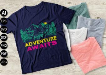 Adventure awaits vector t-shirt design