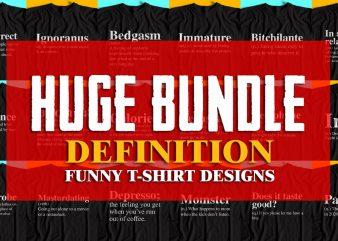 HUGE BUNDLE Definition T-Shirt Designs – Hot Selling Designs – Crazy Discount Offer