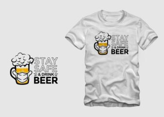 Stay safe and drink beer, Beer t shirt design, 2020 t shirt design sale
