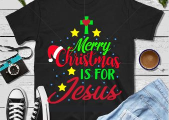 Merry Christmas Is For Jesus vector, Christmas Is For Jesus Svg, Is For Jesus vector, Is For Jesus Svg, Jesus Svg, Jesus vector, Funny Christmas 2020 vector, Christmas quote vector