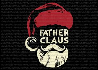 Father claus svg, father claus santa svg, fathersanta claus svg, Father christmas svg, funny christmas father svg