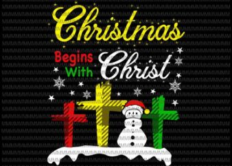 Christmas begins with christ svg, snowman svg, quote christmas svg