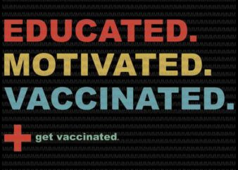 Vaccinated Motivated Vaccinated svg, Get Vaccinated svg, Vaccinated Vaccine Pro Vaccination Immunization svg