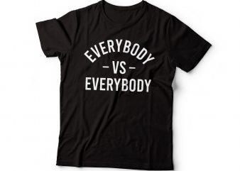 everybody vs everybody minimalist t-shirt design