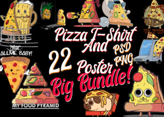 22 Pizza Pizza Slices Pizza Theme Pizza Niche POD Designs