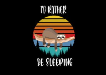 Sloth – i'd rather be sleeping SVG – AI – EPS – PNG – JPG