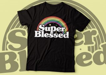 super blessed t-shirt design |Christian t-shirt design |bible religious design