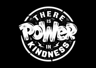 THE RE IS POWER IN KINDNESS