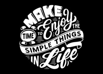 make time to enjoy the simple things in life