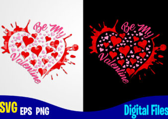 Be My Valentine, Valentines day svg, Funny Valentines day design svg eps, png files for cutting machines and print t shirt designs for sale t-shirt design png