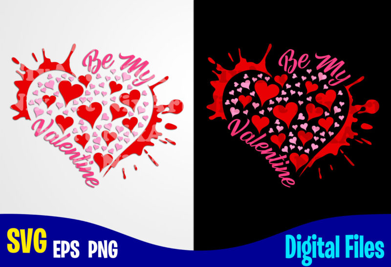 Download Be My Valentine Valentines Day Svg Funny Valentines Day Design Svg Eps Png Files For Cutting Machines And Print T Shirt Designs For Sale T Shirt Design Png Buy T Shirt Designs