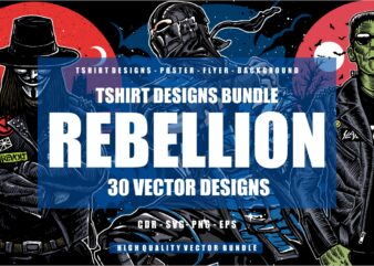 30 REBELLION Tshirt Designs Bundle