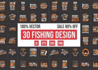 30 Fishing Design Bundle 100% Vector Ai, Eps, Svg, Png Transparent Background