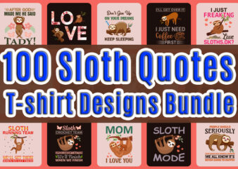 Trendy Sloth quotes T-shirt Designs Bundle — 98% Off