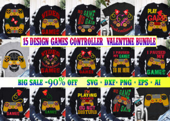15 Bundles Valentines and Games controller 2021 t shirt template vector, Bundle Games controller, Bundles Valentines, Games controller vector, Valentine Svg