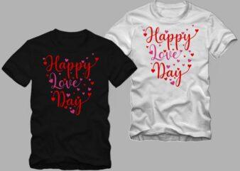 Happy Love Day, Happy Love Day t shirt design, Valentine's day greeting t shirt design, wedding t shirt design, love t shirt design sale