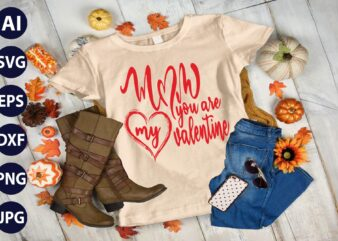 Mom you are my Valentines Day T-shirt Design : Valentine's Day Png, Love Png, Love Vector, Heart Love Png, Heart Love Valentines, Heart Love, Happy Valentines Day, Valentines Day Vector, Valentine's Day Png, Happy Valentines Day Vector,SVG,Ai,Eps,Jpeg,Png,Dxf,Pdf Digital file.