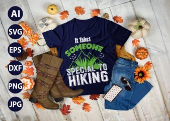 It takes someone special to HIKING Mountains Campfire Tent T-Shirt Clothing vector SVG best cool tshirt Digital Prints file.