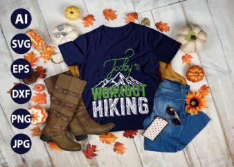 Today's Workout Hiking Mountains Campfire Tent T-Shirt Clothing vector SVG best cool tshirt Digital Prints file.