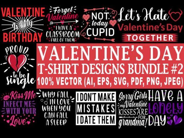 Valentine's day t shirt designs bundle part 2, 12 valentine t shirt designs bundle, love t shirt bundle, valentine svg bundle, valentine png bundle, heart shirt design bundle, funny valentine designs bundle, 100% vector (ai, eps, svg, pdf, png, jpg), my valentine t shirt design bundle for sale