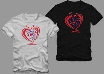 Do it from love not for love – Cute Valentine Quote – valentine quote – romantic valentine – valentine day t shirt design for sale