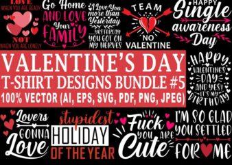 Valentine's day t shirt designs bundle part 5, 12 valentine t shirt designs bundle, love t shirt designs bundle, valentine svg bundle, valentine png bundle, heart t shirt design bundle, funny valentine designs bundle, 100% vector (ai, eps, svg, pdf, png, jpg), valentine's day t shirt designs bundle for sale