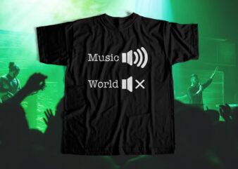 MUSIC VS WORLD – T-Shirt design for sale – T-Shirt design for Music Lovers