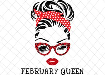 February Queen svg, face eys svg, winked eye svg, Girl February birthday svg, birthday vector, funny quote svg