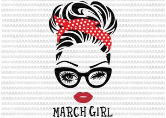 March girl svg, face eys svg, winked eye svg, March birthday svg, birthday vector, funny quote svg