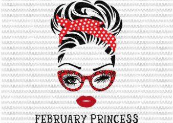 February Princess svg, face eys svg, winked eye svg, Girl February birthday svg, birthday vector, funny quote svg