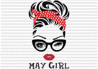 May girl svg, face eys svg, winked eye svg, May birthday svg, birthday vector, funny quote svg