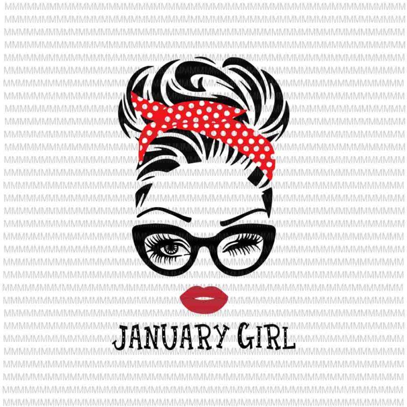 January girl svg, face eys svg, winked eye svg, January birthday svg, birthday vector, funny quote svg