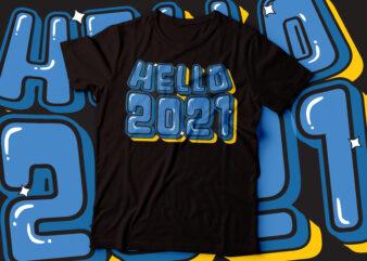 hello 2021 funky t-shirt design