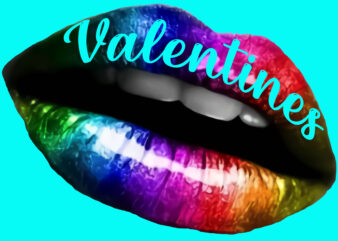 Lgbt Rainbow lips, Lips PNG, Rainbow lips valentines' day Svg, Rainbow lips, Valentines Happy Valentine's Day t shirt design