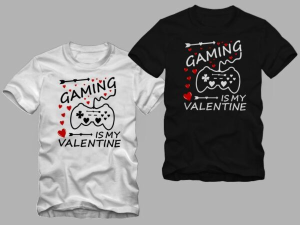 Gaming is my valentine t shirt design, gamer t shirt, gaming t shirt, valentine's day t shirt design, my valentines t shirt design, gaming is my valentine vector design for sale