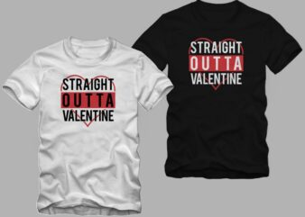 Straight outta valentine vector illustration for t shirt design sale