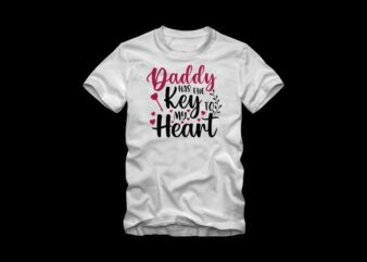 Daddy Has The Key To My Heart t shirt design, hand drawn lettering text, daddy t shirt design, cute phrase for Valentine's day, love t shirt design, my valentine vector design for sale