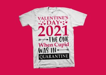 Valentine's day 2021 the one when cupid was in quarantine t shirt design, funny valentine t shirt design, valentine's day t shirt design, valentine t shirt design for commercial use