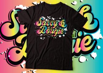 sassy & bougie nasty graffiti script typography design | women tee design |African American tshirt deign