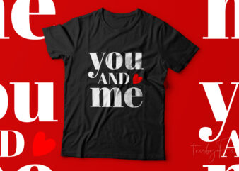 You and me | Couple love | Couple goals | T shirt design for couple