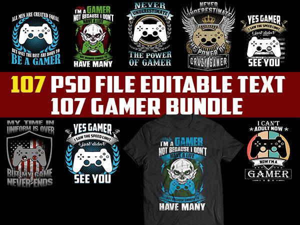 107 GAMER Bundles Tshirt designs best Gaming 2021