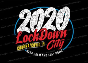 corona covid 19 t shirt design graphic, vector, illustration 2020 lockdown keep calm and stay home lettering typography