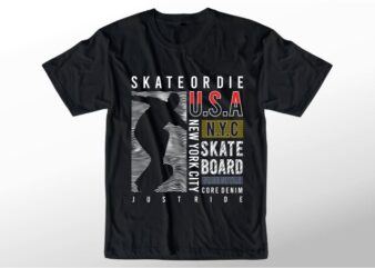 t shirt design graphic, vector, illustration skate or die lettering typography